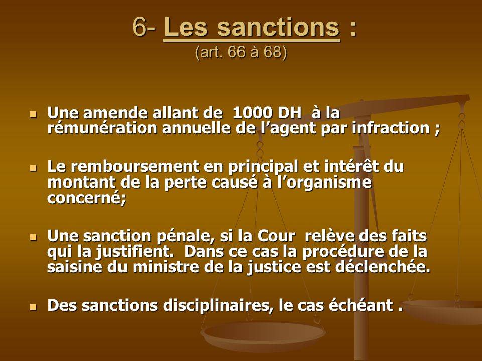 6- Les sanctions : (art. 66 à 68)