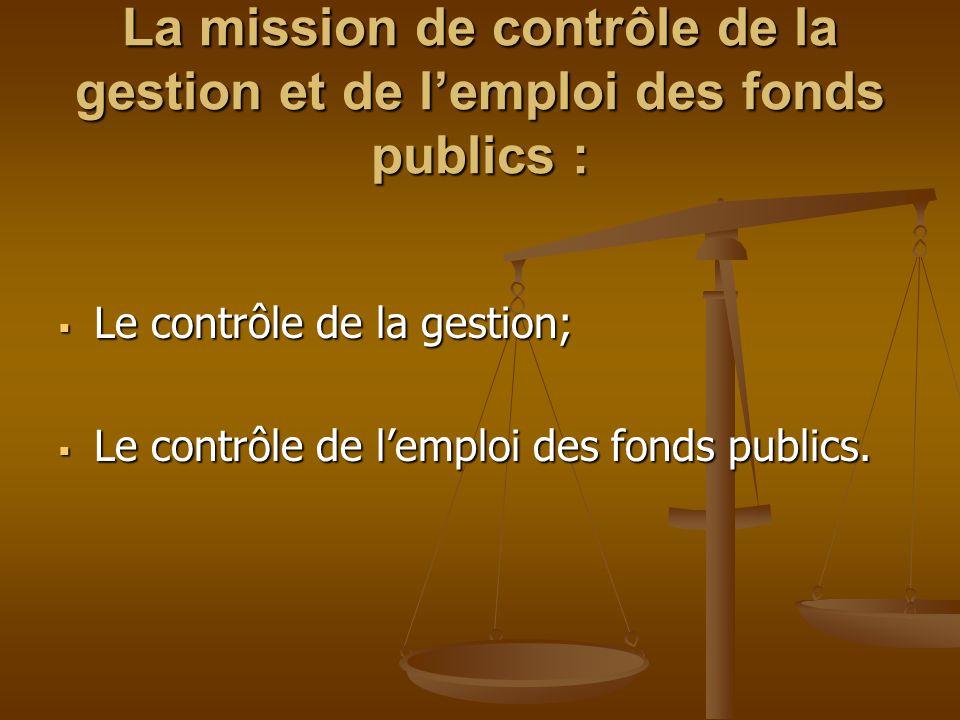 La mission de contrôle de la gestion et de l'emploi des fonds publics :