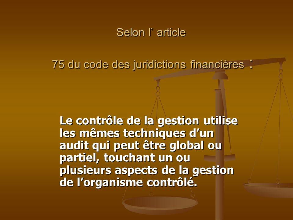 Selon l' article 75 du code des juridictions financières :