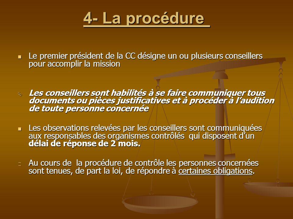 4- La procédure Le premier président de la CC désigne un ou plusieurs conseillers pour accomplir la mission.