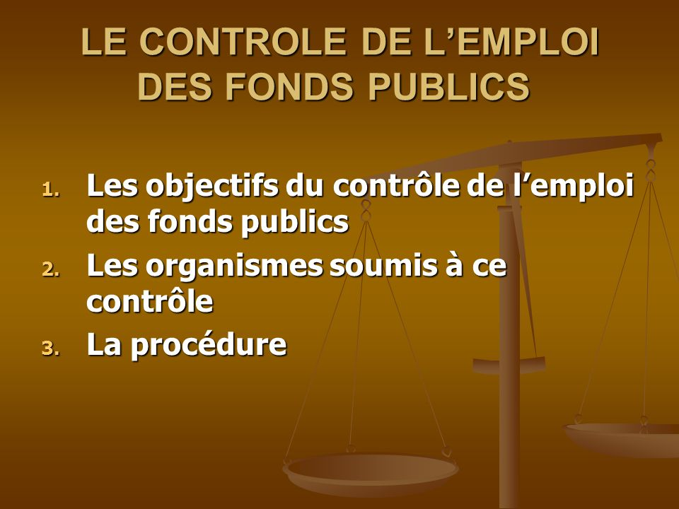 LE CONTROLE DE L'EMPLOI DES FONDS PUBLICS