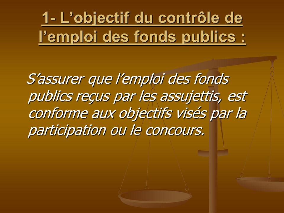 1- L'objectif du contrôle de l'emploi des fonds publics :