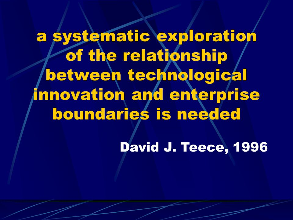 a systematic exploration of the relationship between technological innovation and enterprise boundaries is needed