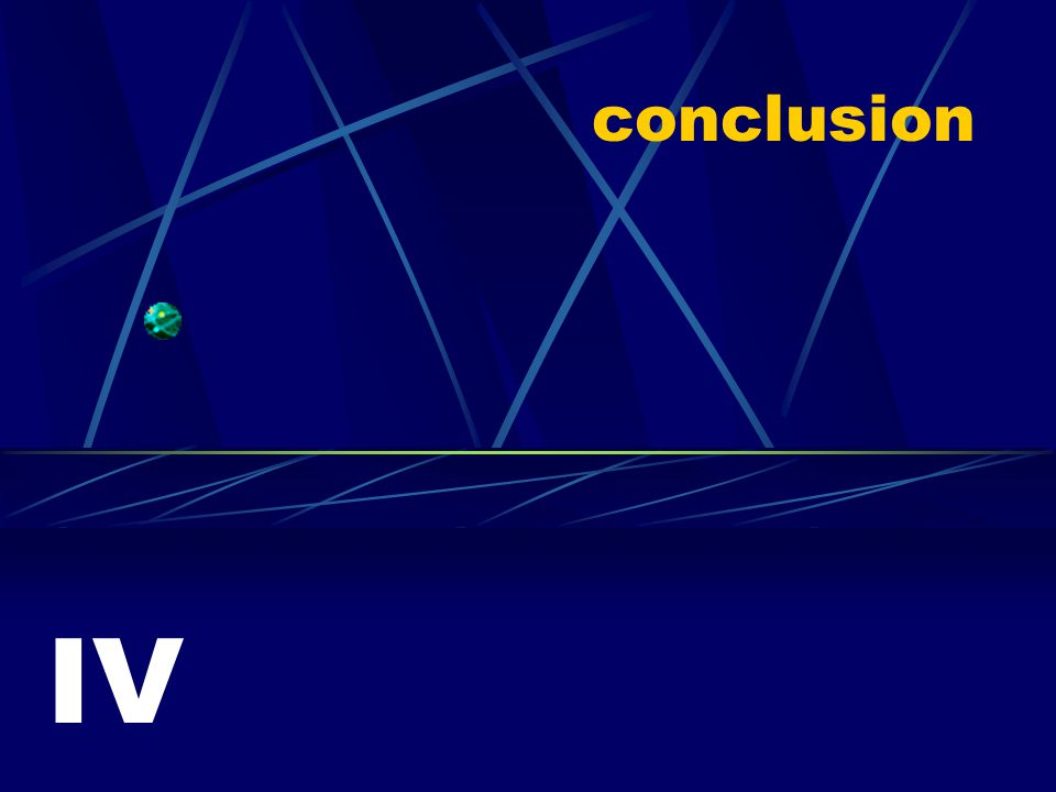 conclusion IV