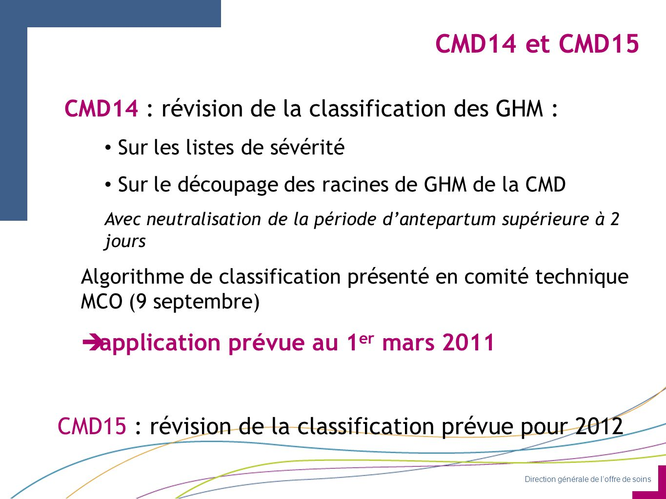 CMD14 et CMD15 CMD14 : révision de la classification des GHM :