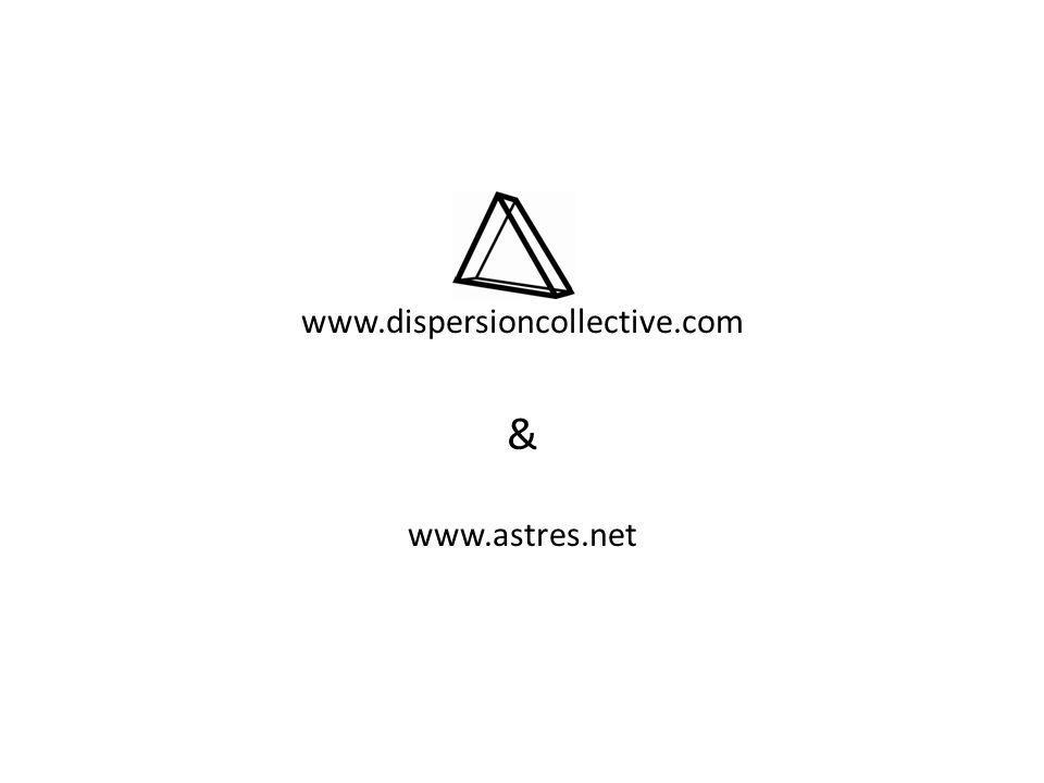 www.dispersioncollective.com & www.astres.net