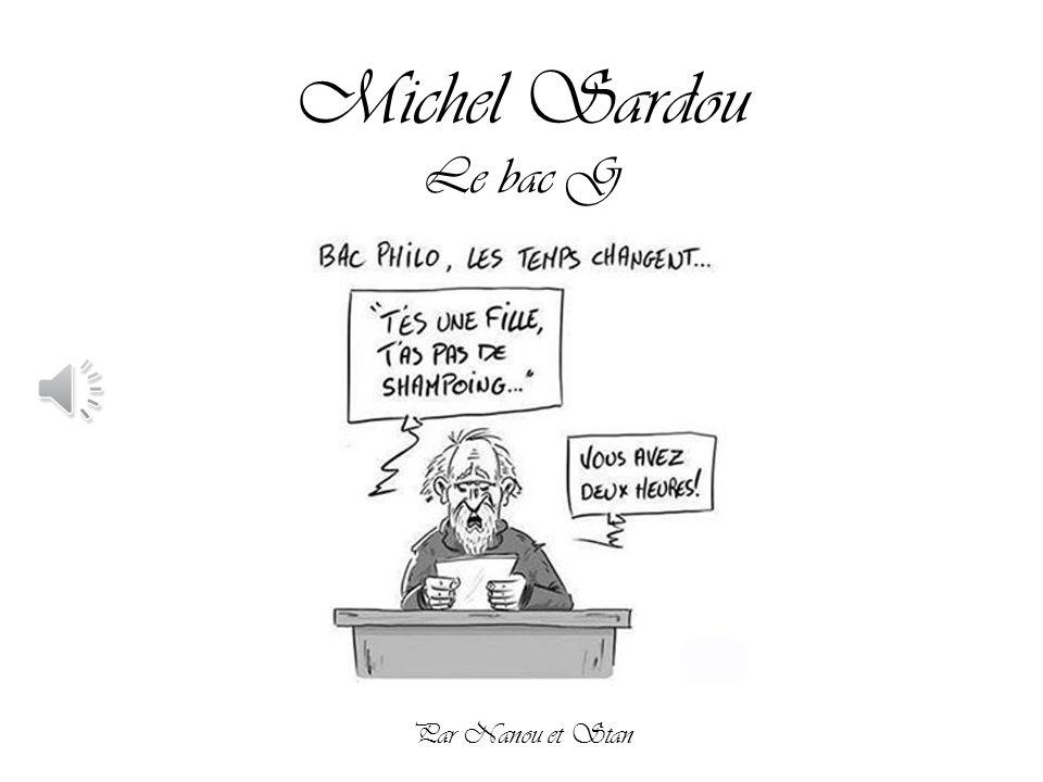 Michel Sardou Le bac G Par Nanou et Stan