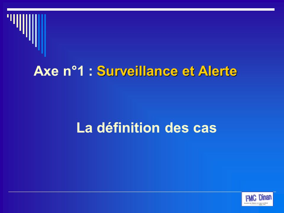 Axe n°1 : Surveillance et Alerte
