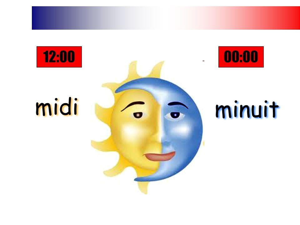 12:00 00:00 midi minuit