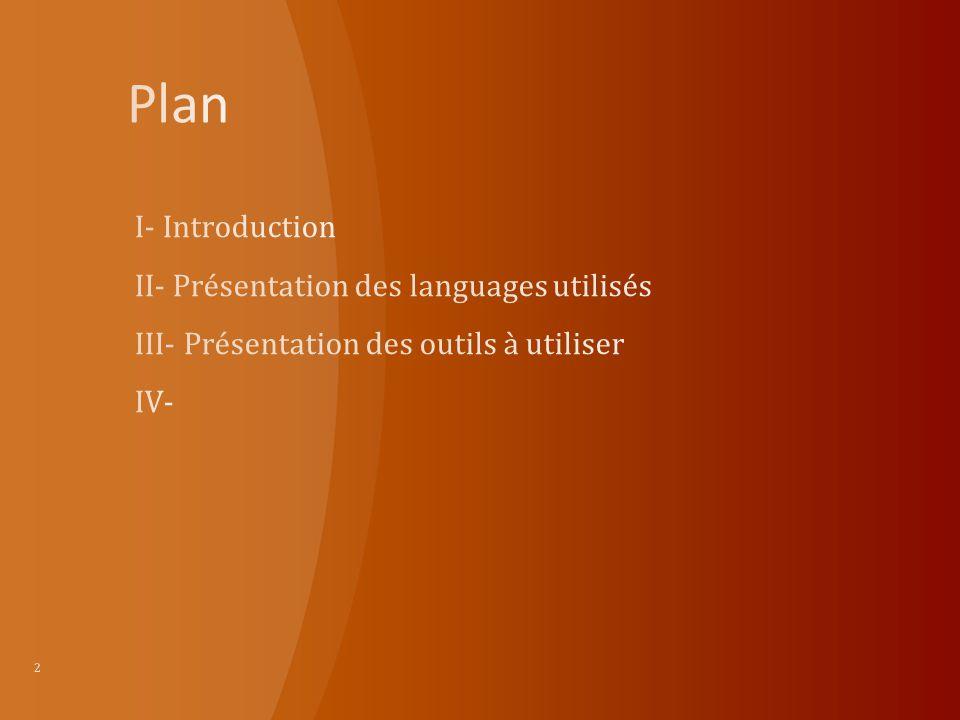 Plan I- Introduction II- Présentation des languages utilisés