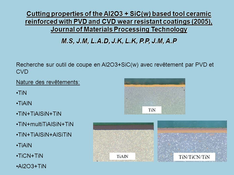 Cutting properties of the Al2O3 + SiC(w) based tool ceramic reinforced with PVD and CVD wear resistant coatings (2005), Journal of Materials Processing Technology
