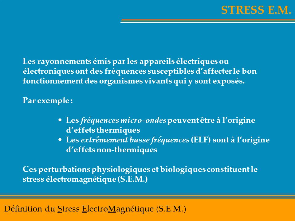 STRESS E.M. Définition du Stress ElectroMagnétique (S.E.M.)