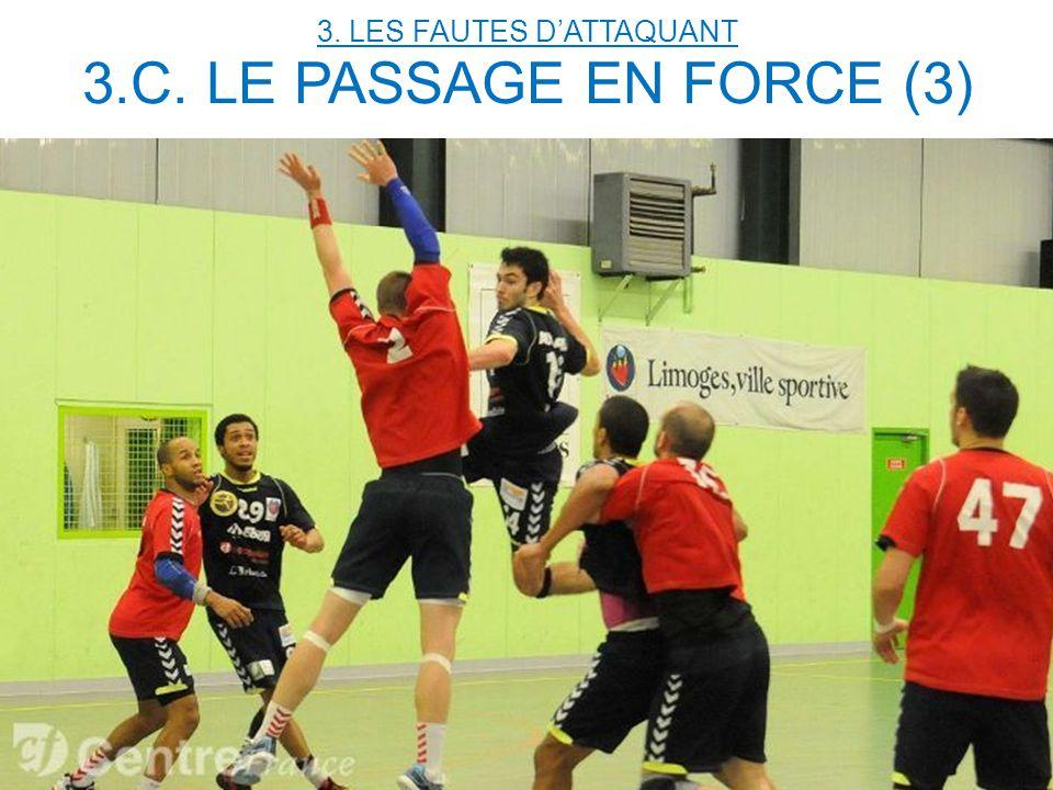 3. LES FAUTES D'ATTAQUANT 3.C. LE PASSAGE EN FORCE (3)