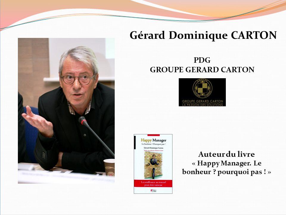 Gérard Dominique CARTON « Happy Manager. Le bonheur pourquoi pas ! »