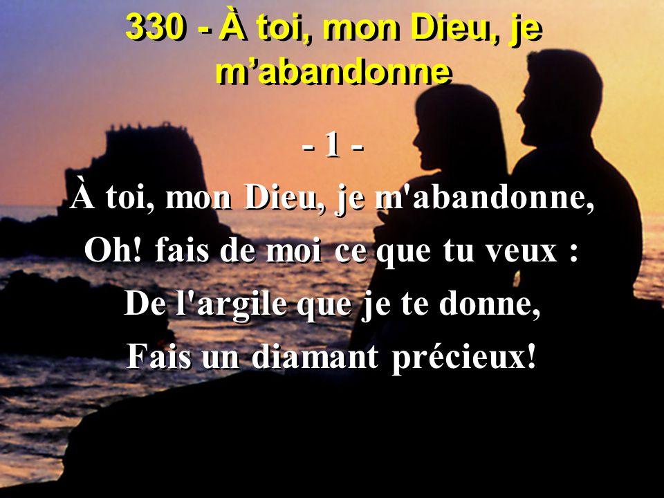 330 - À toi, mon Dieu, je m'abandonne