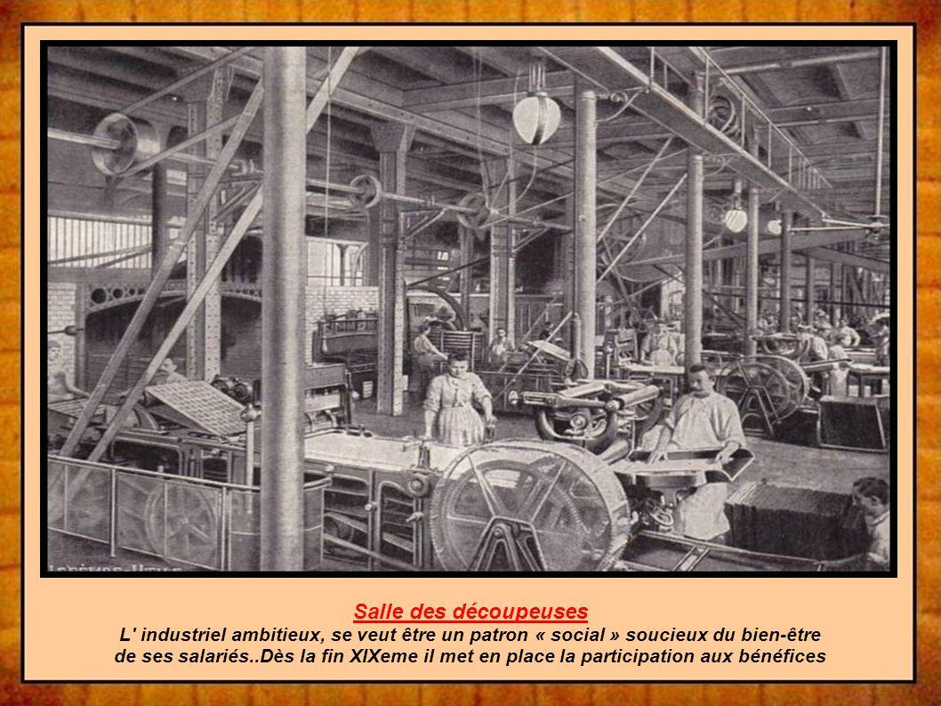 Salle des découpeuses L industriel ambitieux, se veut être un patron « social » soucieux du bien-être.