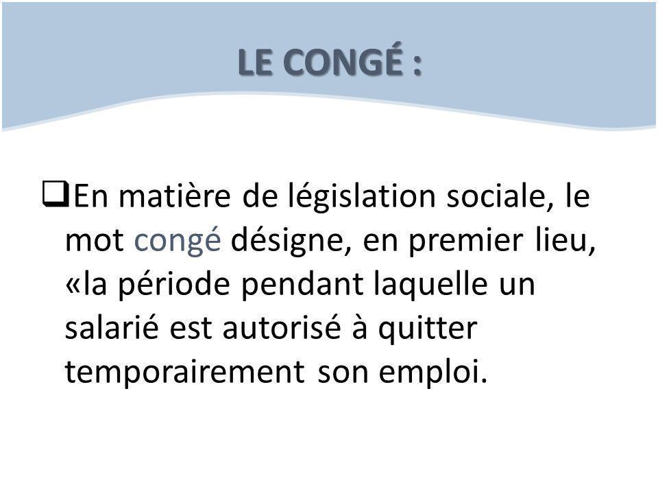 LE CONGÉ :