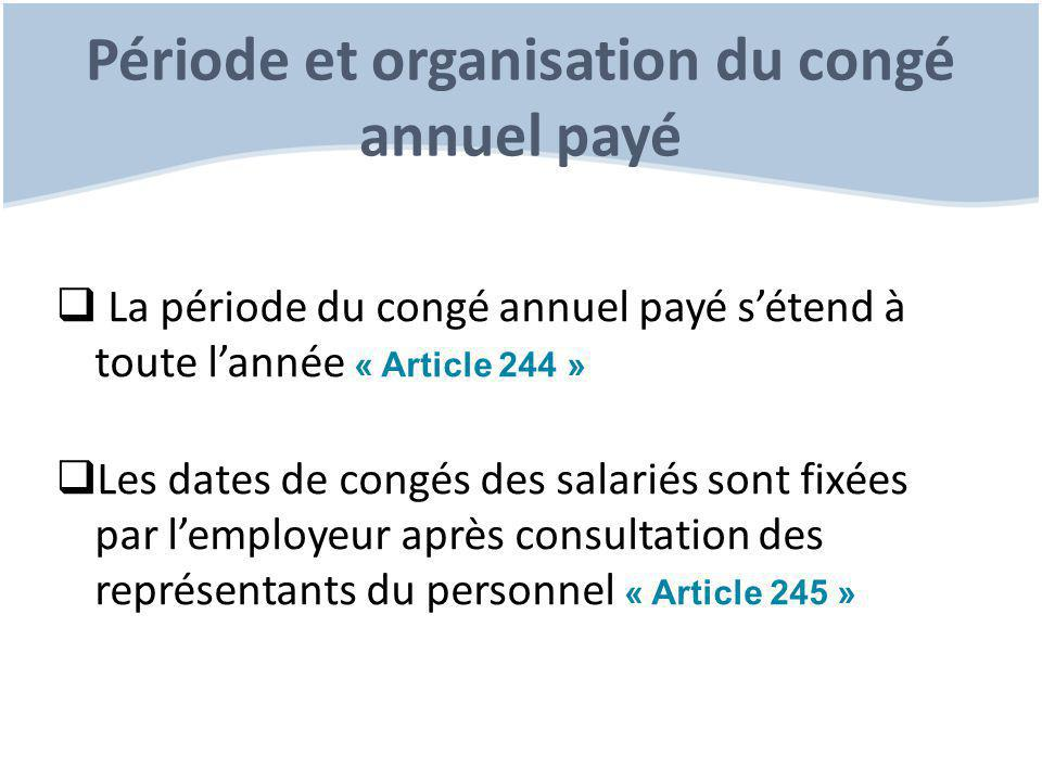 Période et organisation du congé annuel payé