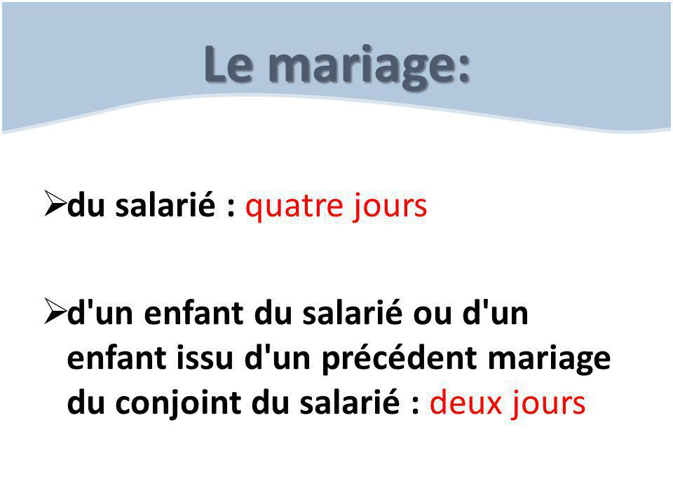 Le mariage: du salarié : quatre jours