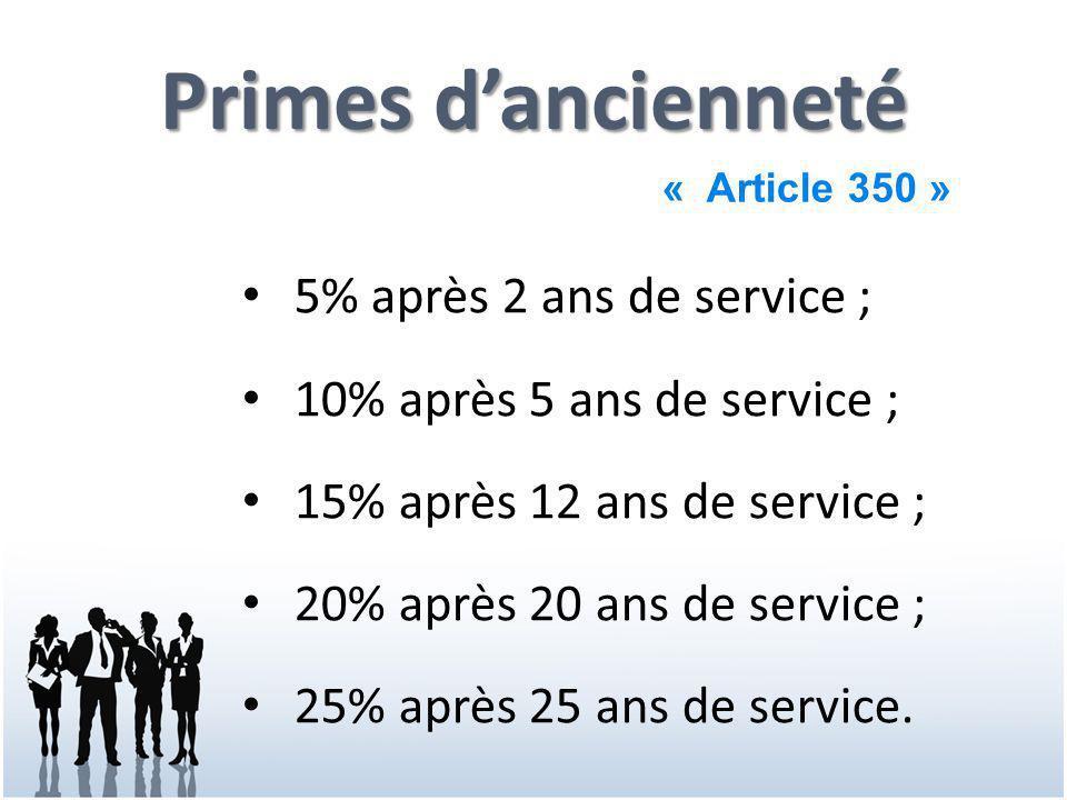 Primes d'ancienneté 5% après 2 ans de service ;