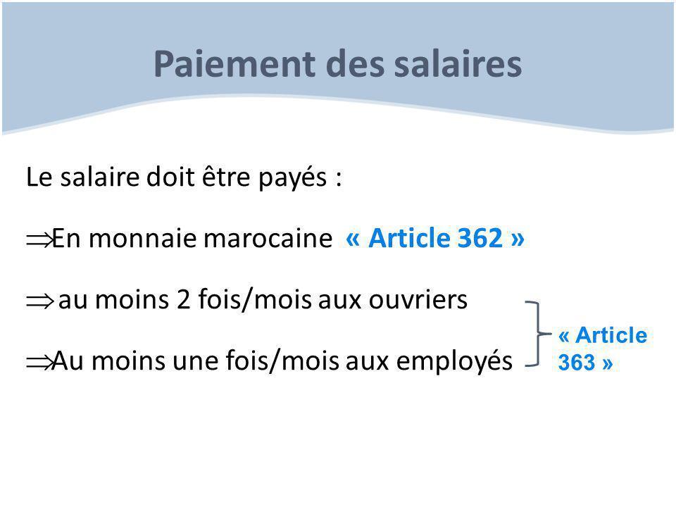 Paiement des salaires Le salaire doit être payés :