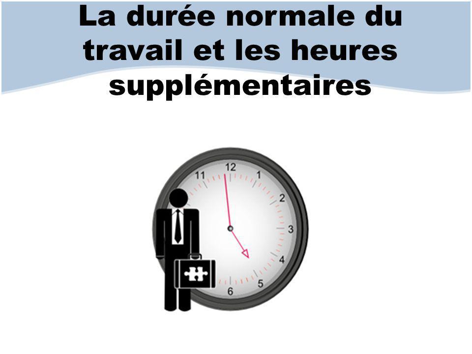 La durée normale du travail et les heures supplémentaires