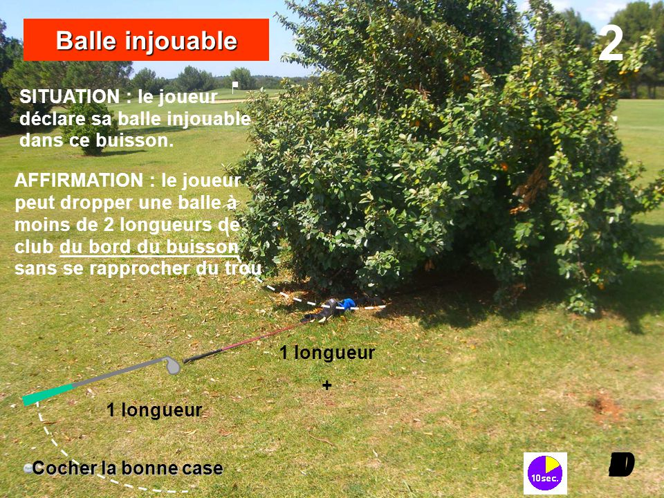 2 3 2 4 8 9 I0 5 7 6 I Balle injouable SITUATION : le joueur