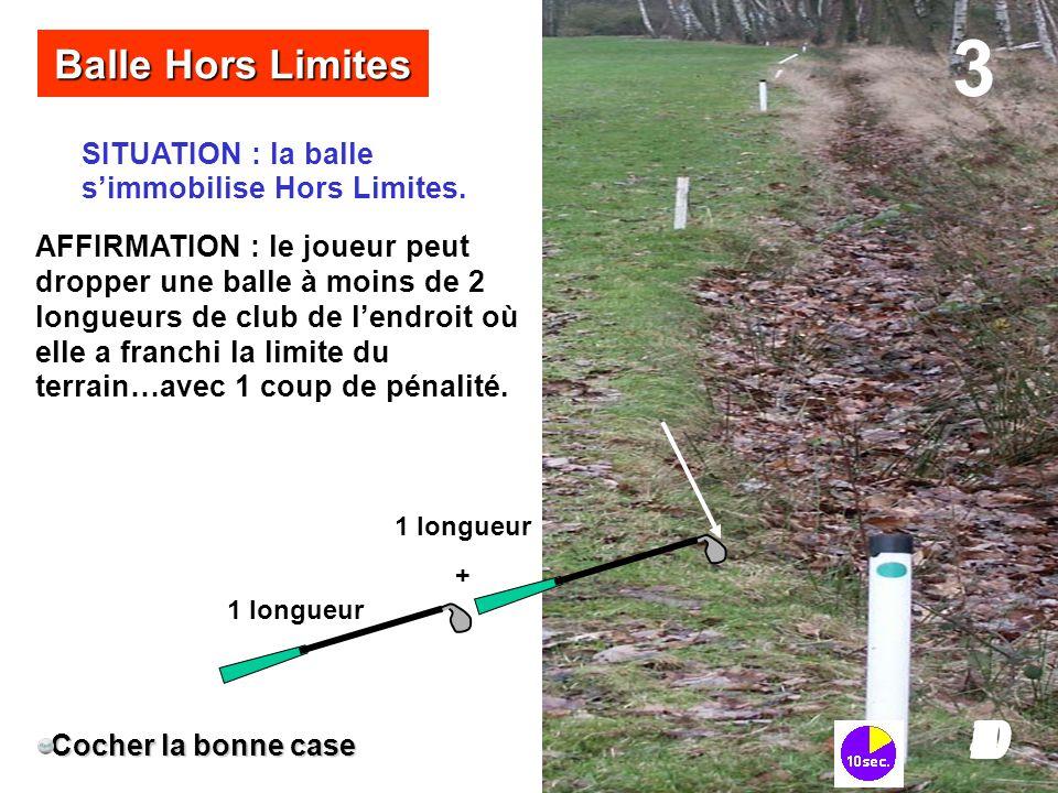 3 4 5 3 2 7 6 I0 9 8 I Balle Hors Limites SITUATION : la balle