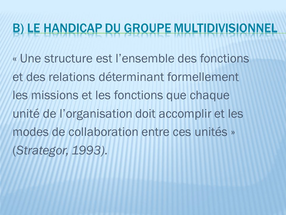 B) Le handicap du groupe multidivisionnel