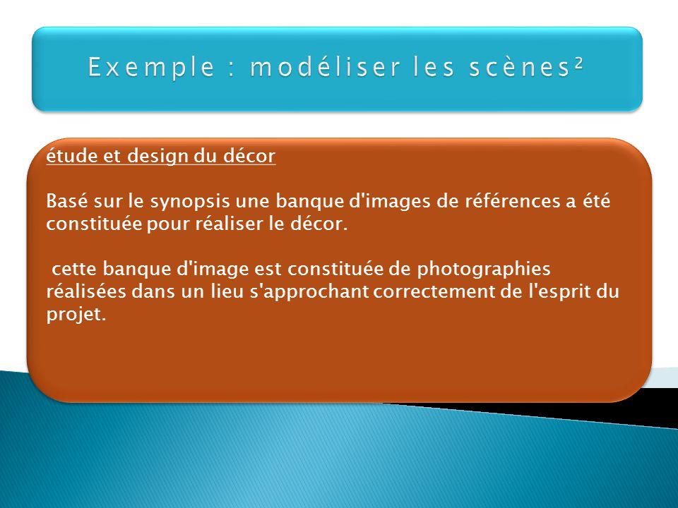 Exemple : modéliser les scènes²