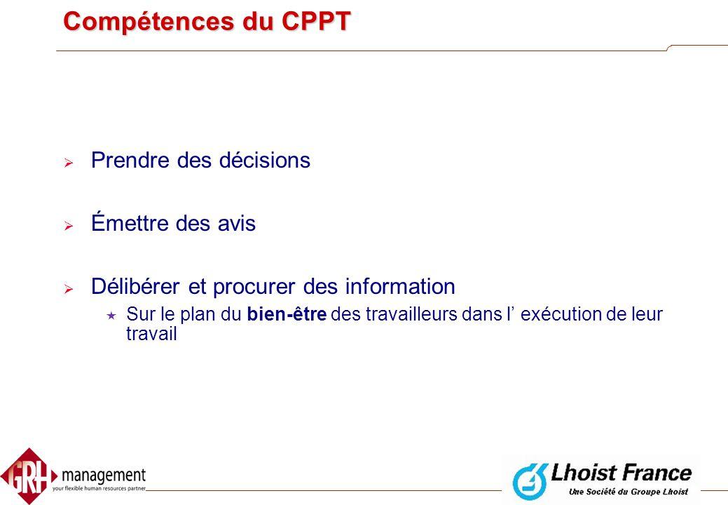 Compétences du CPPT Prendre des décisions Émettre des avis