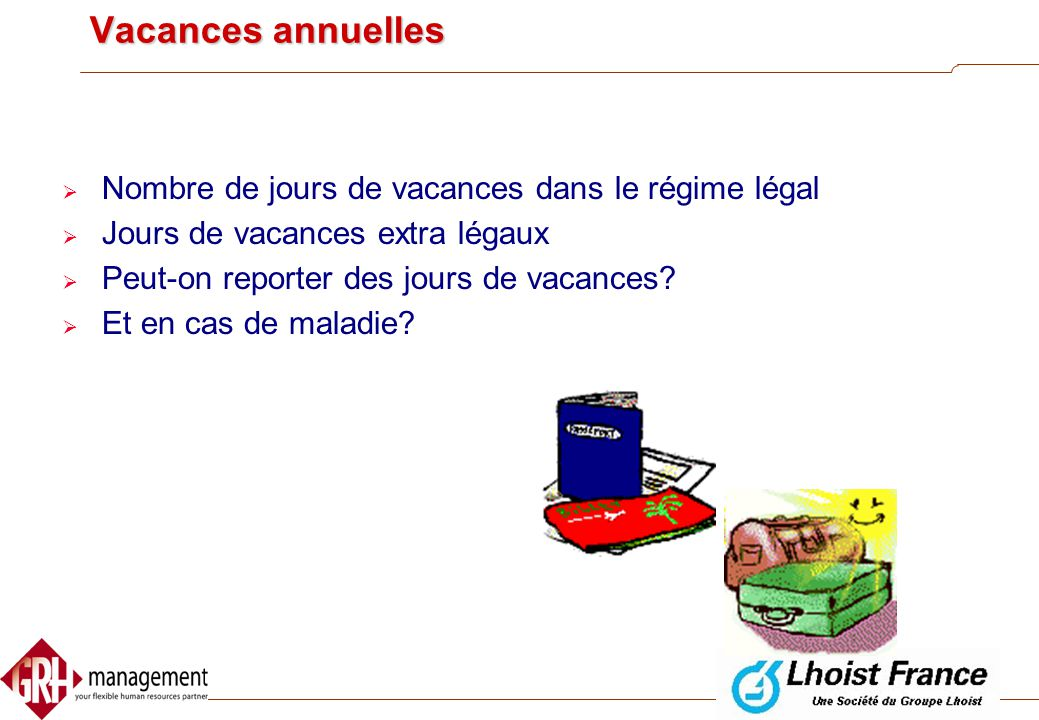 Vacances annuelles Nombre de jours de vacances dans le régime légal
