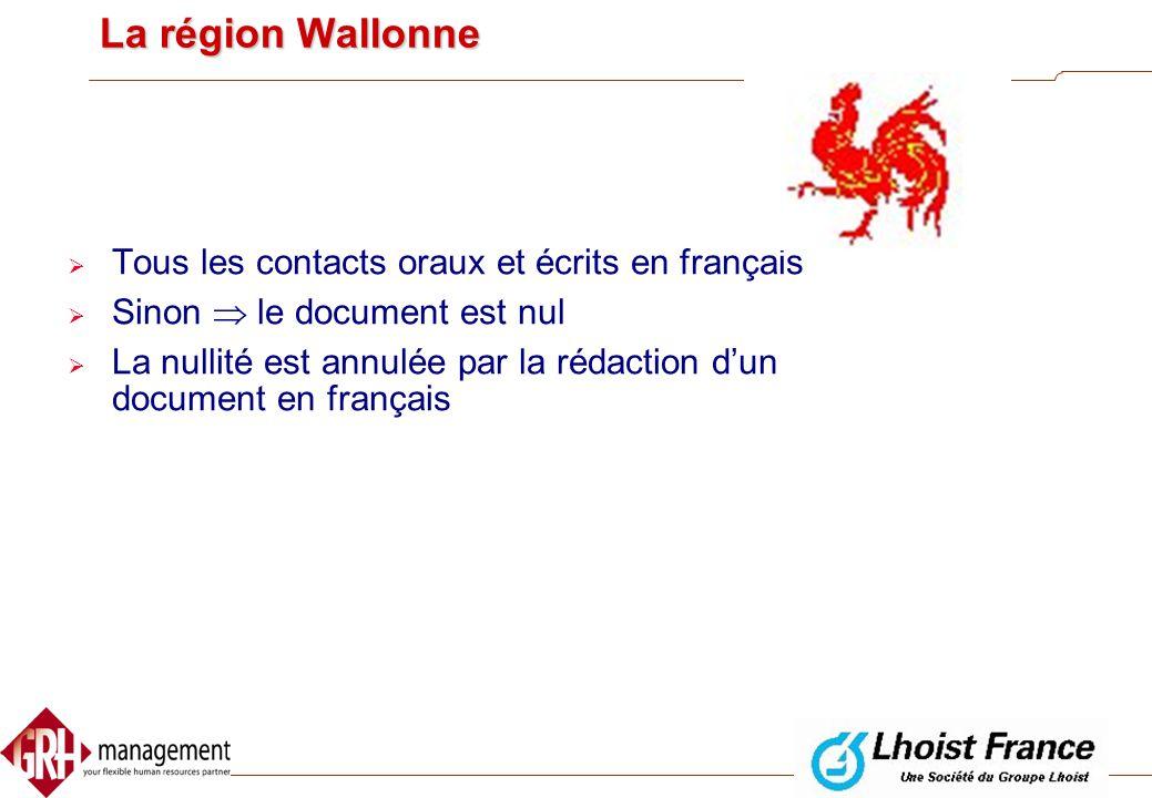 La région Wallonne Tous les contacts oraux et écrits en français