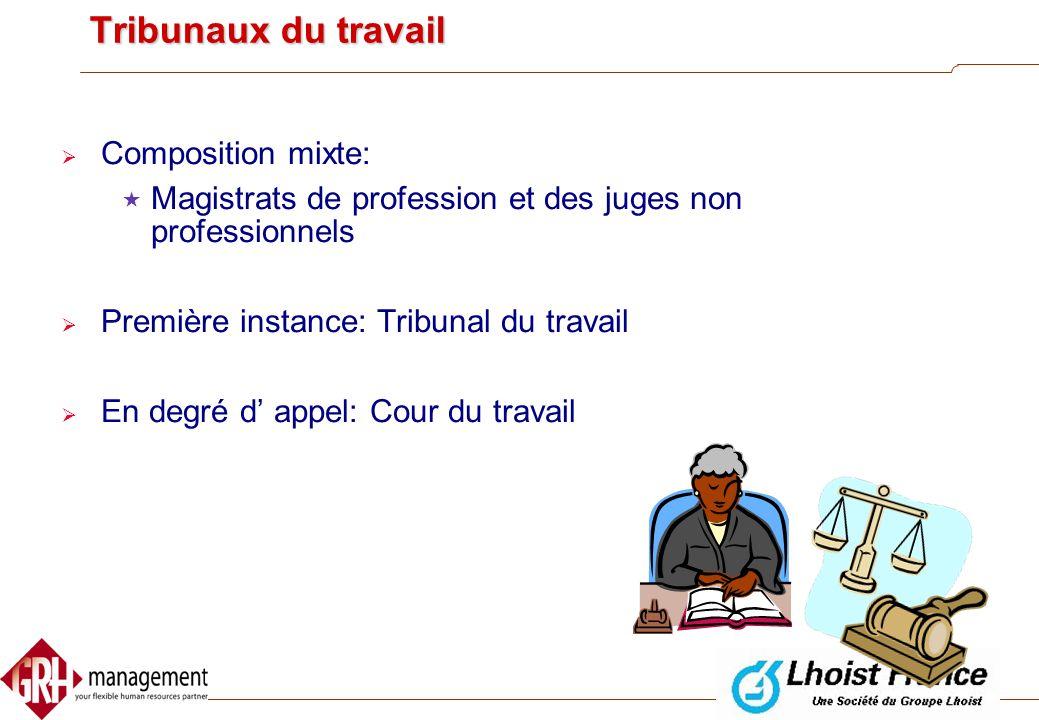 Tribunaux du travail Composition mixte: