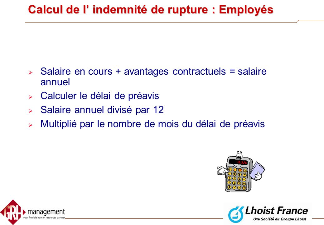 Calcul de l' indemnité de rupture : Employés