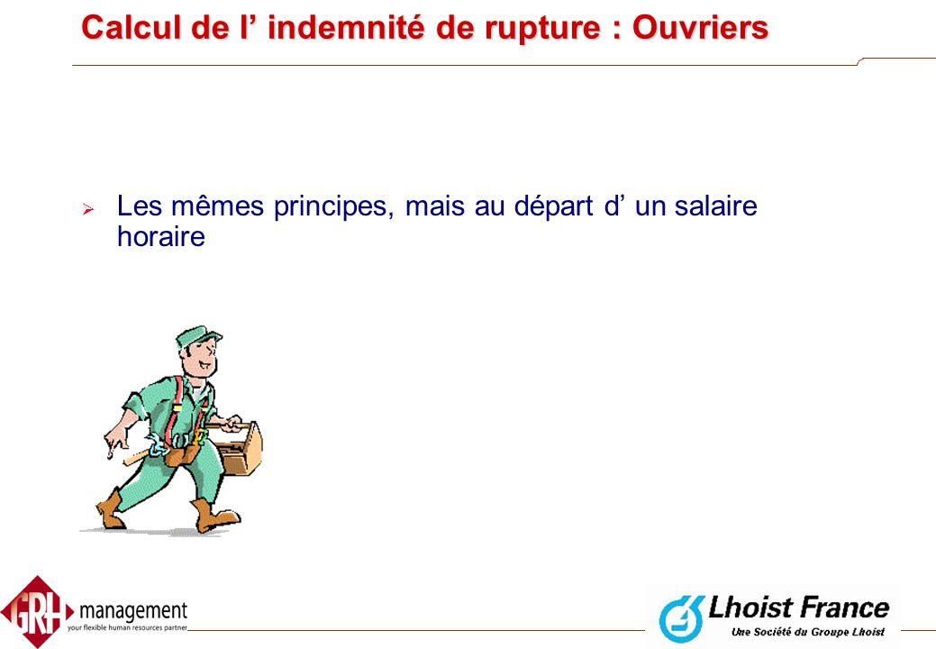 Calcul de l' indemnité de rupture : Ouvriers