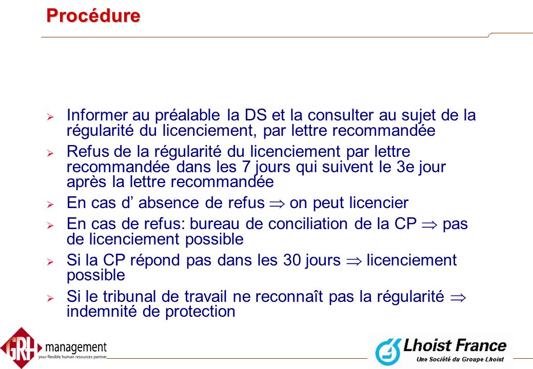 Procédure Informer au préalable la DS et la consulter au sujet de la régularité du licenciement, par lettre recommandée.