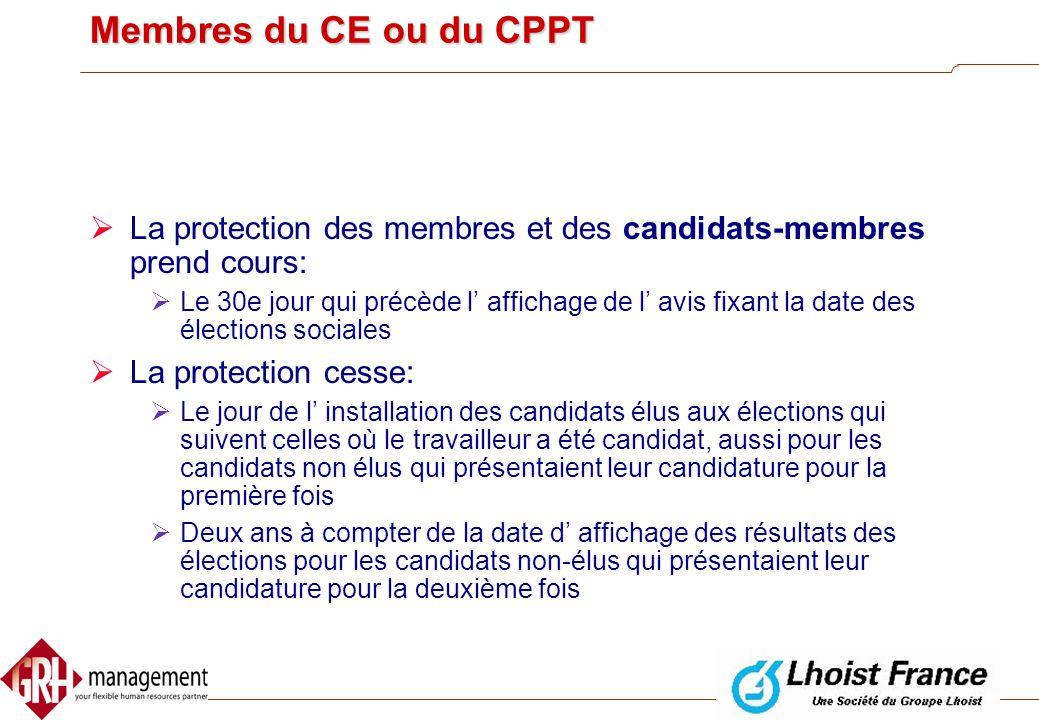 Membres du CE ou du CPPT La protection des membres et des candidats-membres prend cours: