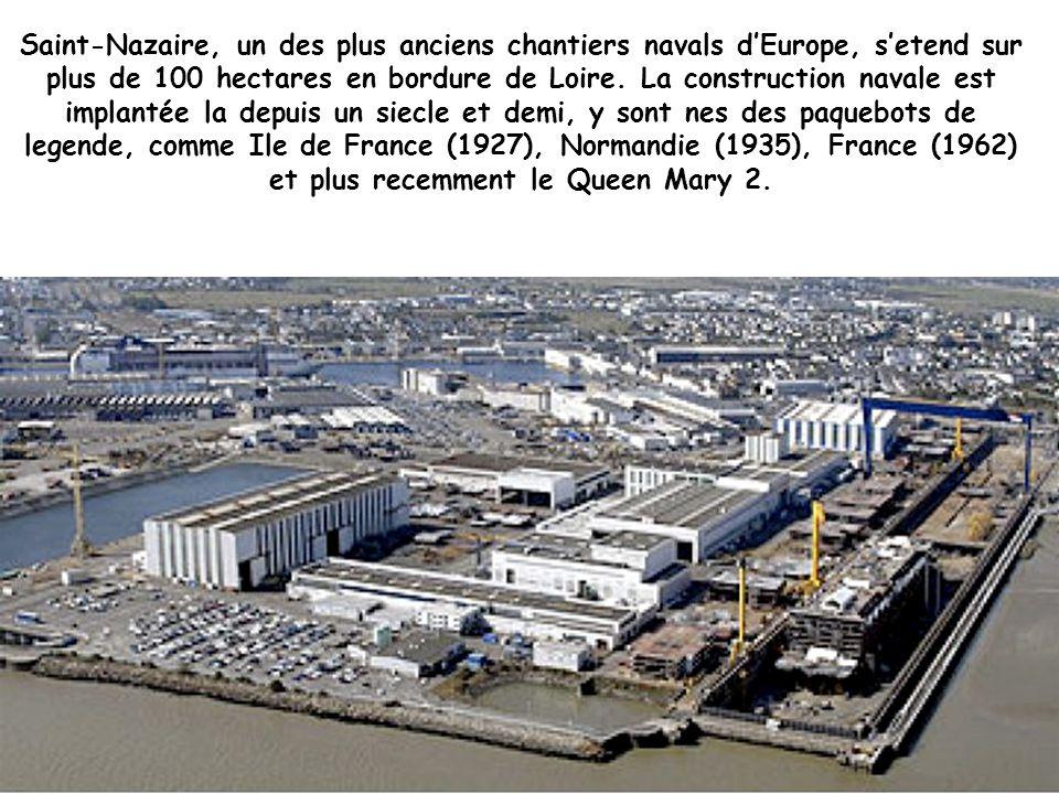 Saint-Nazaire, un des plus anciens chantiers navals d'Europe, s'etend sur plus de 100 hectares en bordure de Loire.
