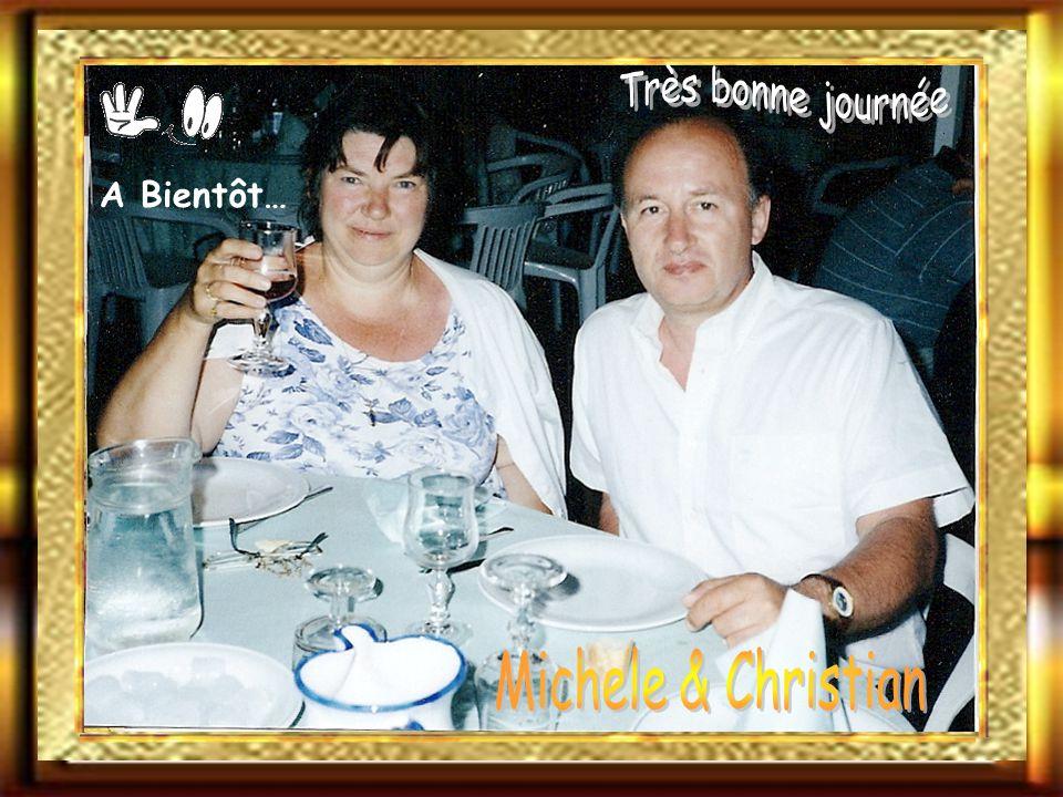 Très bonne journée A Bientôt… Michele & Christian 25