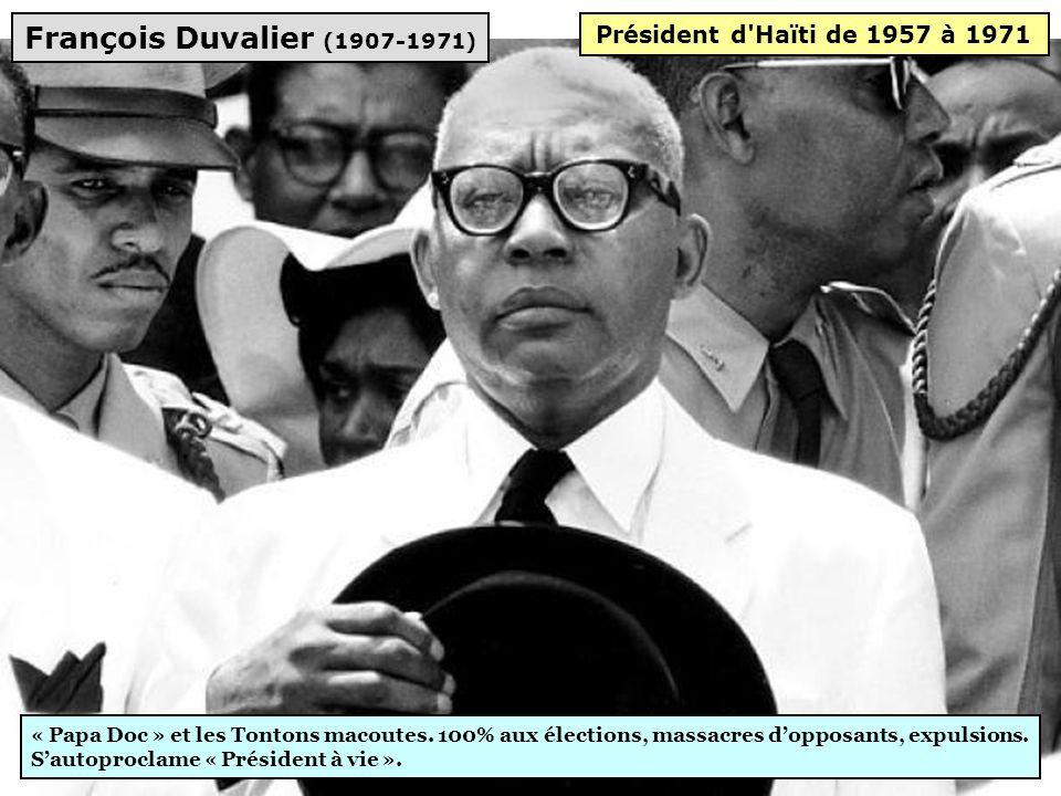 François Duvalier (1907-1971) Président d Haïti de 1957 à 1971