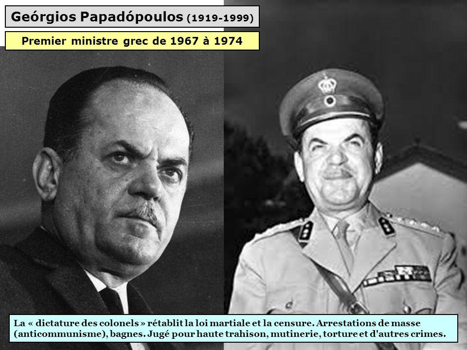 Geórgios Papadópoulos (1919-1999) Premier ministre grec de 1967 à 1974