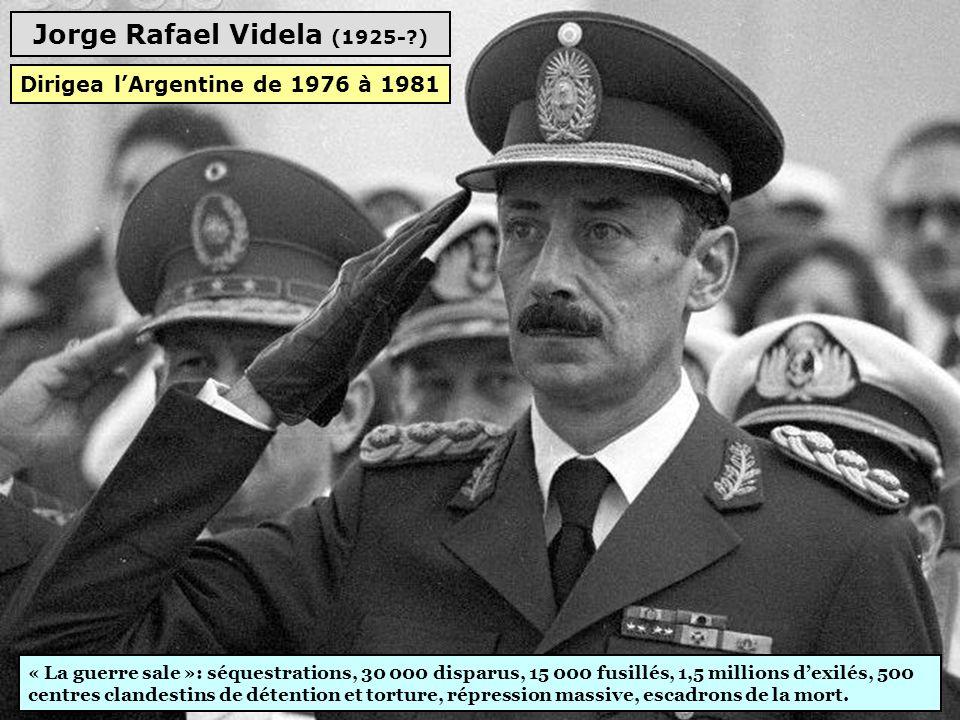 Jorge Rafael Videla (1925- ) Dirigea l'Argentine de 1976 à 1981