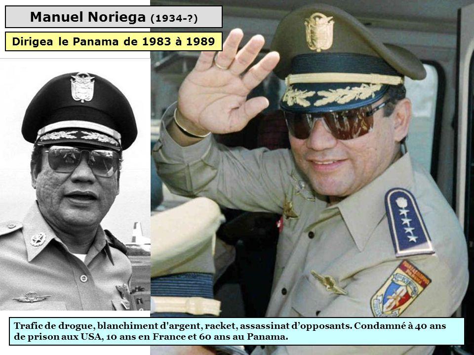 Manuel Noriega (1934- ) Dirigea le Panama de 1983 à 1989