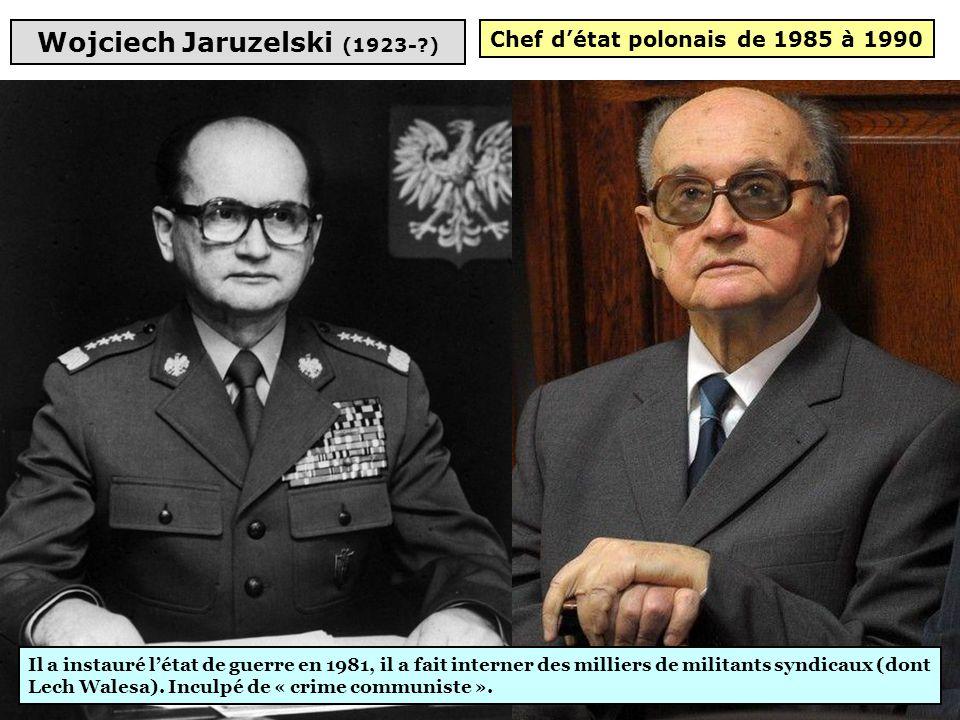 Wojciech Jaruzelski (1923- ) Chef d'état polonais de 1985 à 1990