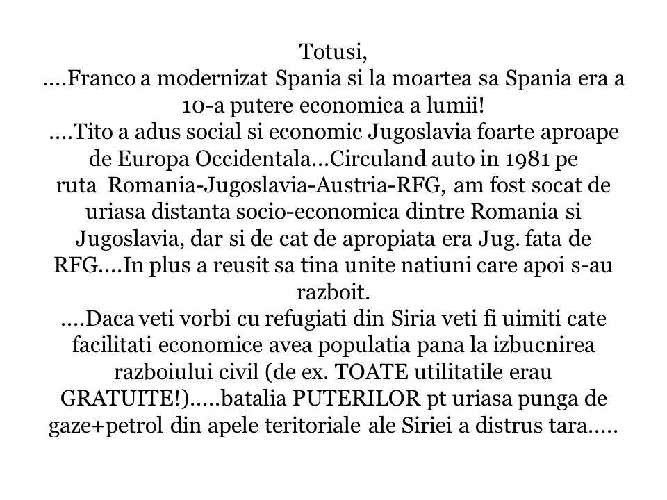 Totusi, ....Franco a modernizat Spania si la moartea sa Spania era a 10-a putere economica a lumii.