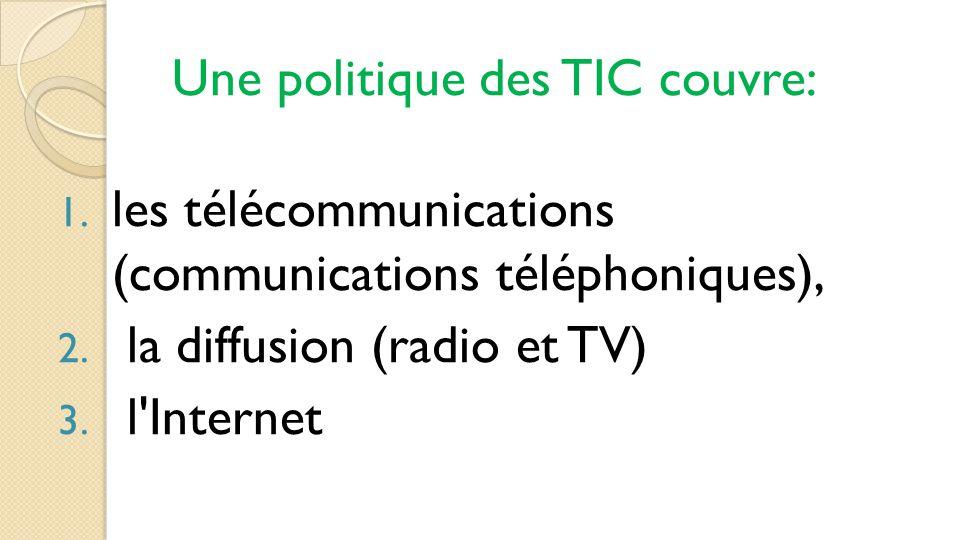 Une politique des TIC couvre: