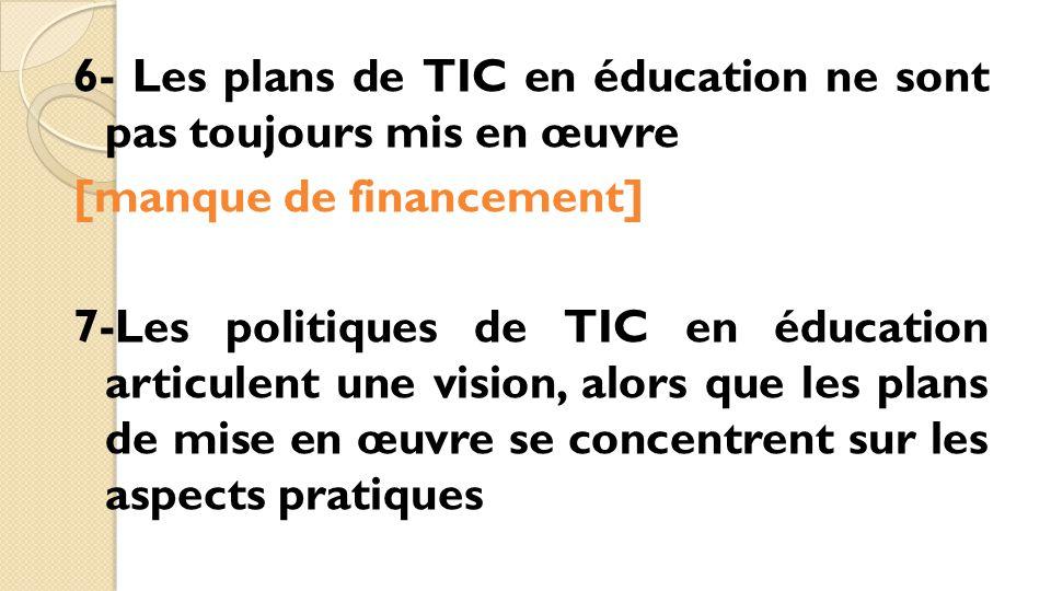 6- Les plans de TIC en éducation ne sont pas toujours mis en œuvre