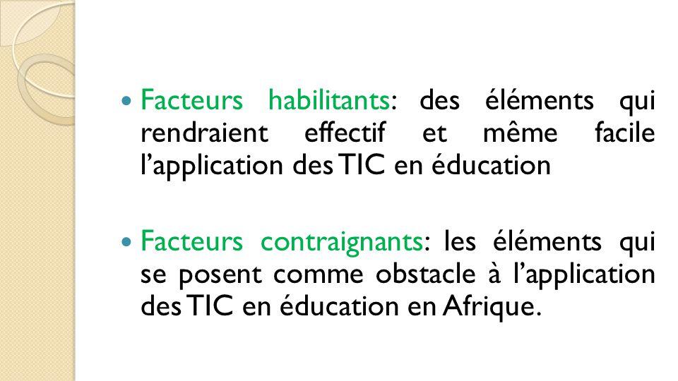 Facteurs habilitants: des éléments qui rendraient effectif et même facile l'application des TIC en éducation