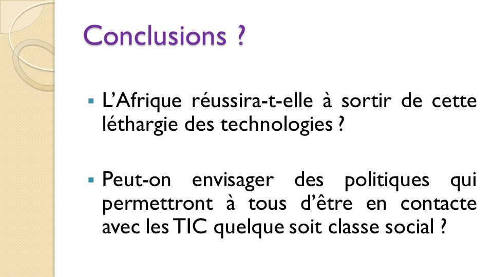 Conclusions L'Afrique réussira-t-elle à sortir de cette léthargie des technologies